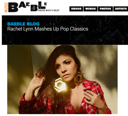 BAEBLE BLOG: Rachel Lynn Mashes Up Pop Classics